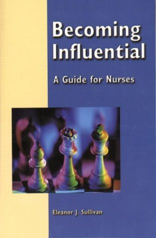 Becoming Influential A Guide for Nurses  2004 edition cover