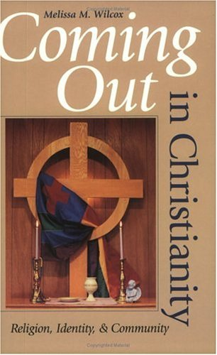 Coming Out in Christianity Religion, Identity, and Community  2003 edition cover