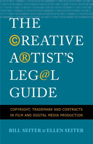 Creative Artist's Legal Guide Copyright, Trademark and Contracts in Film and Digital Media Production  2012 edition cover