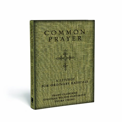 Common Prayer A Liturgy for Ordinary Radicals  2010 edition cover