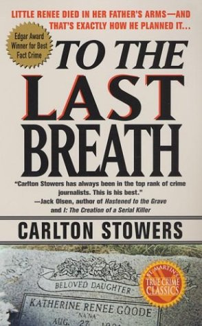To the Last Breath Three Women Fight for the Truth Behind a Child's Tragic Murder  1999 (Revised) 9780312968199 Front Cover