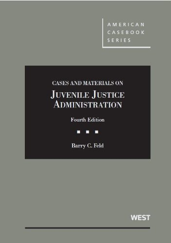 Cases and Materials on Juvenile Justice Administration:   2013 edition cover