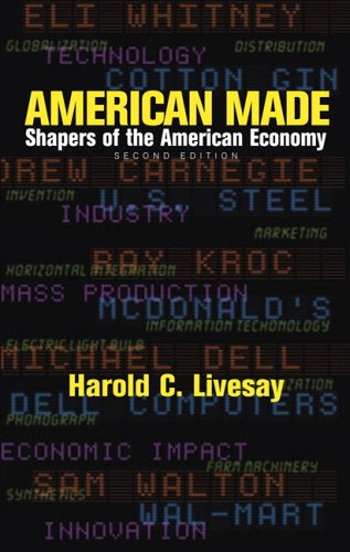 American Made Shapers of the American Economy 2nd 2007 9780321076199 Front Cover