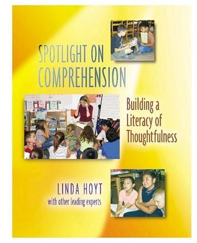 Spotlight on Comprehension Building a Literacy of Thoughtfulness  2004 edition cover