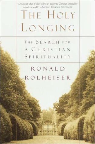 Holy Longing The Search for a Christian Spirituality Reprint  9780385494199 Front Cover