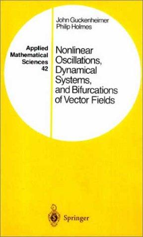 Nonlinear Oscillations, Dynamical Systems, and Bifurcations of Vector Fields  3rd 1983 (Reprint) 9780387908199 Front Cover
