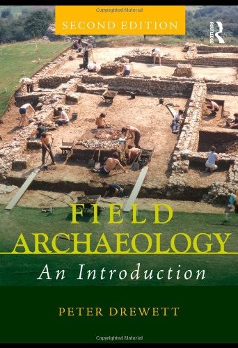 Field Archaeology An Introduction 2nd 2011 (Revised) edition cover