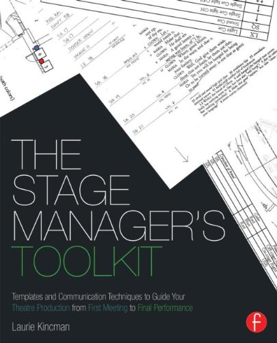 Stage Manager's Toolkit Templates and Communication Techniques to Guide Your Theatre Production from First Meeting to Final Performance  2013 edition cover