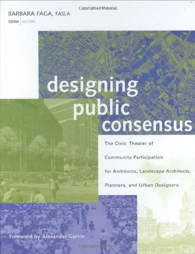 Designing Public Consensus The Civic Theater of Community Participation for Architects, Landscape Architects, Planners, and Urban Designers  2006 edition cover