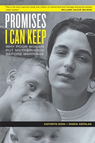 Promises I Can Keep Why Poor Women Put Motherhood Before Marriage  2006 edition cover