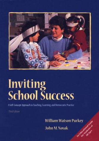 Inviting School Success A Self-Concept Approach to Teaching, Learning, and Democratic Practice 3rd 1996 (Revised) edition cover