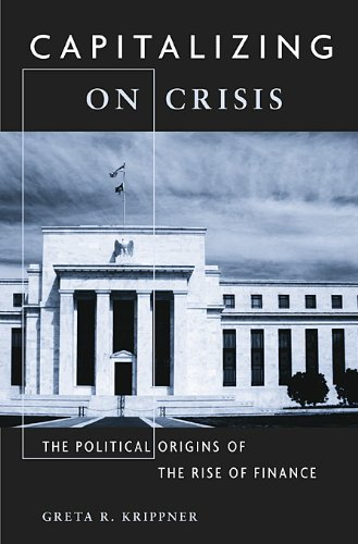 Capitalizing on Crisis The Political Origins of the Rise of Finance  2011 9780674066199 Front Cover