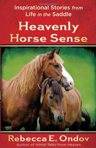 Heavenly Horse Sense Inspirational Stories from Life in the Saddle  2012 edition cover