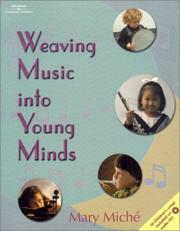 Weaving Music into Young Minds with Education  2002 9780766800199 Front Cover