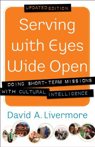 Serving with Eyes Wide Open Doing Short-Term Missions with Cultural Intelligence  2013 (Revised) edition cover