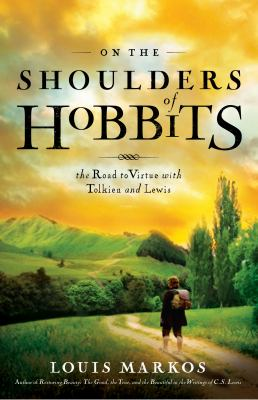 On the Shoulders of Hobbits The Road to Virtue with Tolkien and Lewis  2012 edition cover