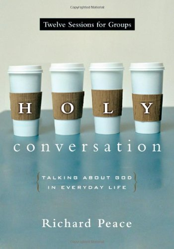 Holy Conversation Talking about God in Everyday Life  2006 edition cover