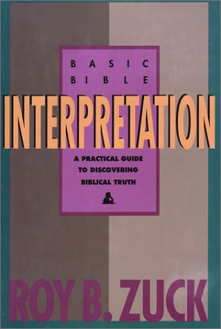 Basic Bible Interpretation : A Practical Guide to Discovering Biblical Truth 1st edition cover