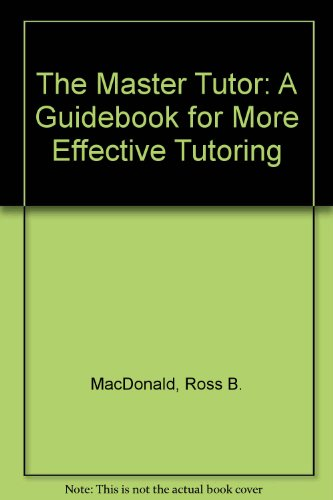 Master Tutor : A Guidebook for More Effective Tutoring 1st (Student Manual, Study Guide, etc.) edition cover