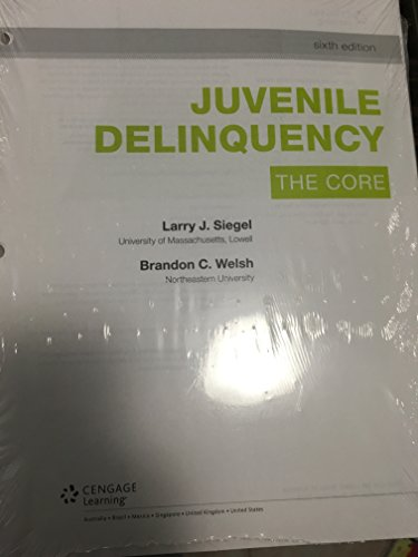 Juvenile Delinquency: The Core  2016 9781305660199 Front Cover
