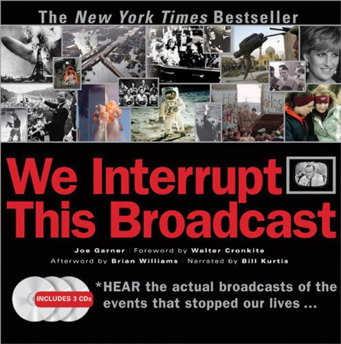 We Interrupt This Broadcast The Events That Stopped Our Lives... From the Hindenburg Explosion to the Virginia Tech Shooting 10th 2008 (Anniversary) edition cover