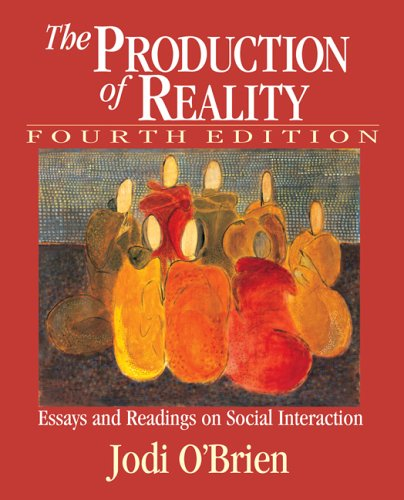 Production of Reality Essays and Readings on Social Interaction 4th 2006 (Revised) edition cover