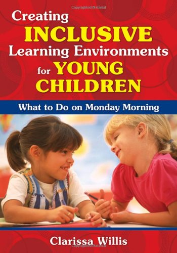 Creating Inclusive Learning Environments for Young Children What to Do on Monday Morning  2009 9781412957199 Front Cover