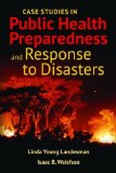 Case Studies in Public Health Preparedness and Response to Disasters   2014 edition cover