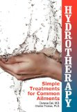 Hydrotherapy Simple Treatments for Common Ailments 2nd 2013 edition cover