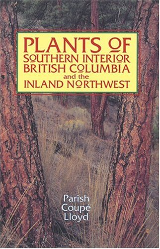 Plants of Southern Interior British Columbia  2nd 1999 (Revised) edition cover