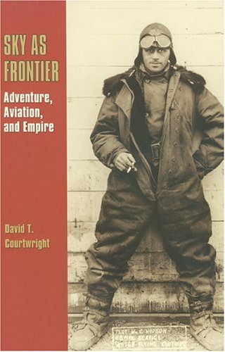 Sky as Frontier Adventure, Aviation, and Empire  2004 edition cover