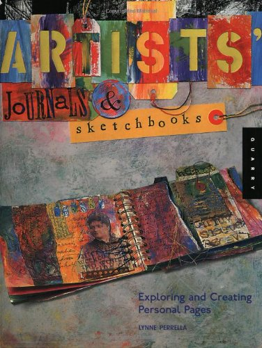 Artists' Journals and Sketchbooks Exploring and Creating Personal Pages  2004 edition cover