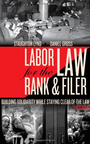 Labor Law for the Rank and Filer Building Solidarity While Staying Clear of the Law 2nd edition cover