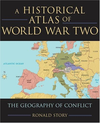 Concise Historical Atlas of World War Two The Geography of Conflict  2005 edition cover