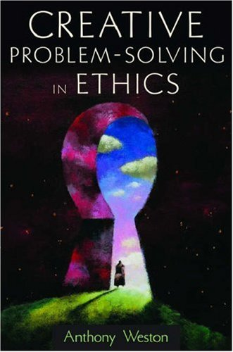 Creative Problem-Solving in Ethics   2006 edition cover
