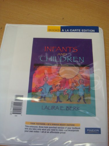 Infants and Children Prenatal Through Early Middle Childhood, Books a la Carte Edition 6th 2008 9780205762200 Front Cover