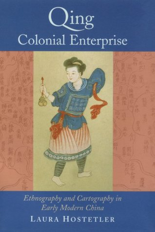 Qing Colonial Enterprise Ethnography and Cartography in Early Modern China  2001 edition cover