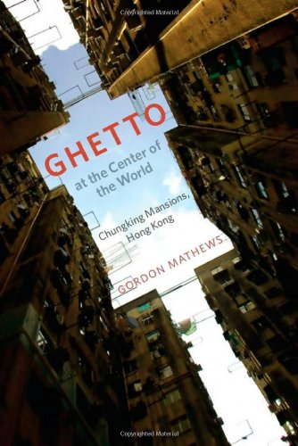 Ghetto at the Center of the World Chungking Mansions, Hong Kong  2011 edition cover