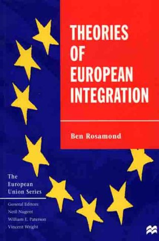 Theories of European Integration The European Union Series  2000 (Revised) 9780312231200 Front Cover