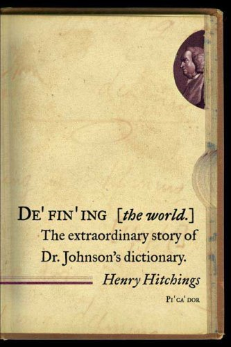 Defining the World The Extraordinary Story of Dr Johnson's Dictionary N/A 9780312426200 Front Cover