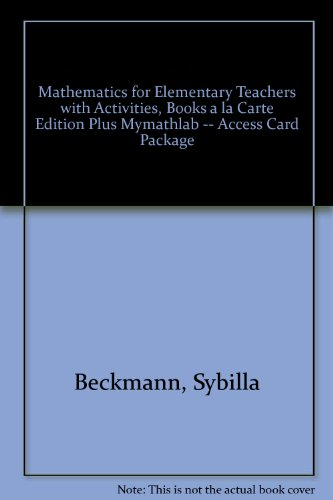 Mathematics for Elementary Teachers with Activities, Books a la Carte Edition Plus MyMathLab -- Access Card Package  4th 2014 edition cover