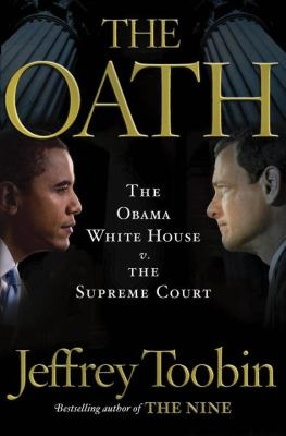 Oath The Obama White House and the Supreme Court  2012 edition cover
