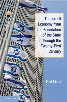 Israeli Economy from the Foundation of the State Through the Twenty-First Century   2010 edition cover