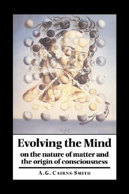 Evolving the Mind On the Nature of Matter and the Origin of Consciousness  1996 9780521402200 Front Cover