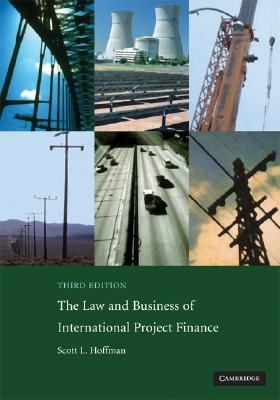 Law and Business of International Project Finance  3rd 2008 (Revised) 9780521882200 Front Cover