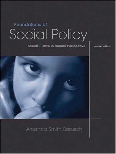 Foundations of Social Policy Social Justice in Human Perspective 2nd 2006 (Revised) 9780534567200 Front Cover
