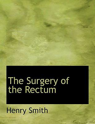 The Surgery of the Rectum:   2008 edition cover