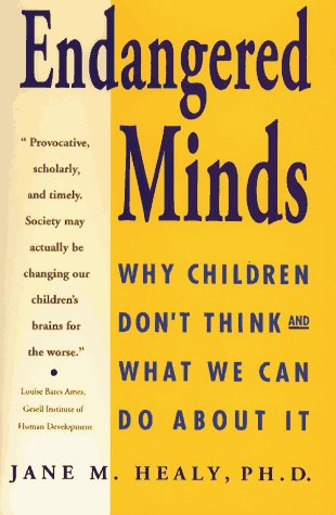 Endangered Minds Why Our Children Don't Think - and What We Can Do about It Reprint edition cover