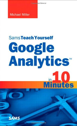 Sams Teach Yourself Google Analytics in 10 Minutes   2011 edition cover