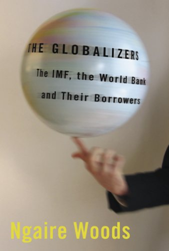 Globalizers The IMF, the World Bank, and Their Borrowers  2007 edition cover